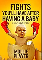 Fights You'll Have After Having a Baby: Premium Large Print Hardcover Edition