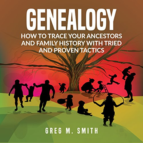 Genealogy     How to Trace Your Ancestors and Family History with Tried and Proven Tactics              By:                                                                                                                                 Greg M. Smith                               Narrated by:                                                                                                                                 Kareem Maize                      Length: 25 mins     1 rating     Overall 1.0