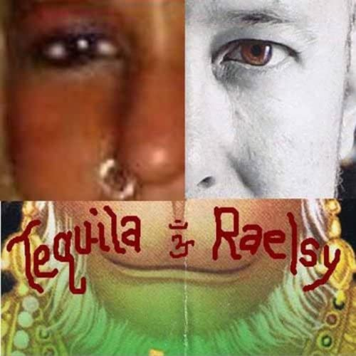 Tequila & Raelsy