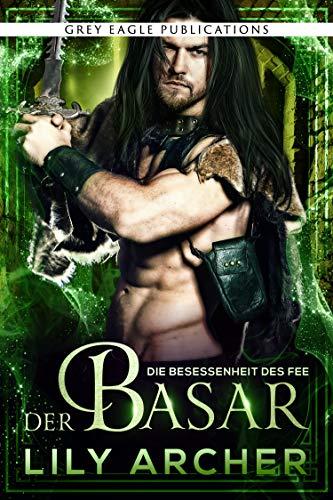 Der Basar (Die Besessenheit des Fee 2)