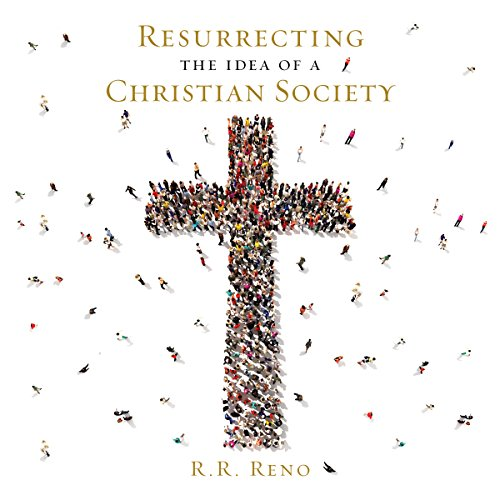 Resurrecting the Idea of a Christian Society cover art