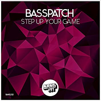 Step Up Your Game (Extended Mix)