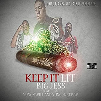 Keep It Lit (feat. Yungn Will & Yung Skreww)