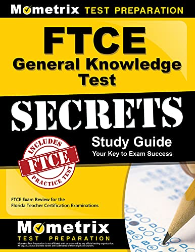 Ftce General Knowledge Test Secrets Study Guide Ftce Exam Review For The Florida Teacher Certification Examinations