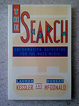 The Search: Information Gathering for the Mass Media 0534162789 Book Cover