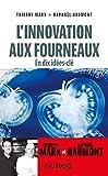 L'innovation aux fourneaux - En dix idées-clé - En dix idées-clé
