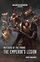 Watchers of the Throne: The Emperor's Legion
