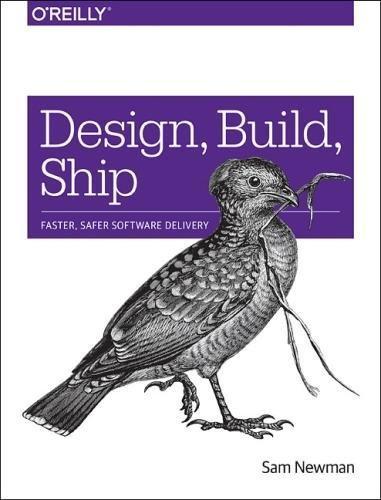 Design, Build, Ship: Faster, Safer Software Delivery
