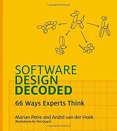 Software Design Decoded: 66 Ways Experts Think (MIT Press) by Marian Petre André van der Hoek(2016-10-06)
