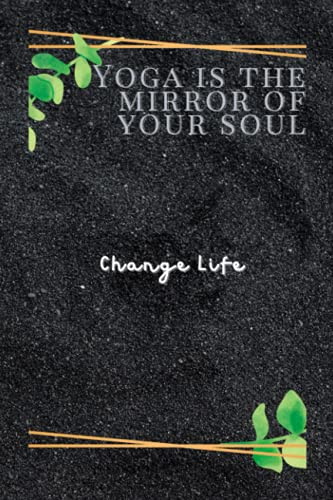 Yoga Is The Mirror of Your Soul: 100 Pages Notebook 6x9 Wide Ruled Journal for All Ages