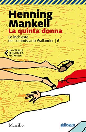 La quinta donna (Commissario Wallander Vol. 6)