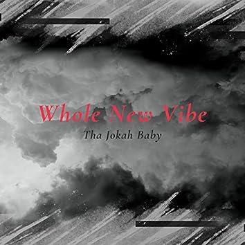 Whole New Vibe