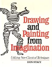 Drawing and Painting from Imagination : Utilizing Non-Classical Techniques