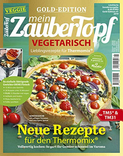 Mein ZauberTopf: Goldedition - Vegetarisch kochen mit dem Thermomix® TM5® TM31 TM6