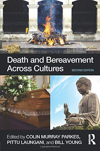 Compare Textbook Prices for Death and Bereavement Across Cultures: Second edition 2 Edition ISBN 9780415522366 by Parkes, Colin Murray,Laungani, Pittu,Young, William