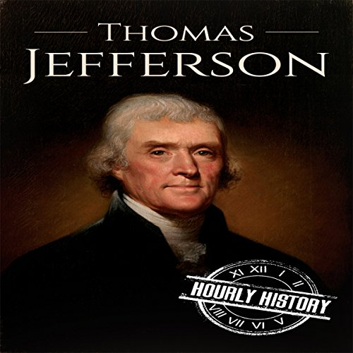 Thomas Jefferson: A Life from Beginning to End audiobook cover art