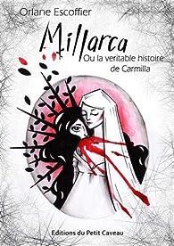 Millarca ou la véritable histoire de Carmilla par Orlane Escoffier