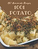 Oh! 1001 Homemade Potato Recipes: Homemade Potato Cookbook - Your Best Friend Forever