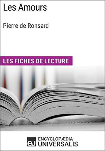 Les Amours de Pierre de Ronsard: Les Fiches de lecture d'Universalis
