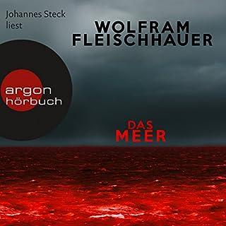 Das Meer                   Autor:                                                                                                                                 Wolfram Fleischhauer                               Sprecher:                                                                                                                                 Johannes Steck                      Spieldauer: 13 Std. und 11 Min.     456 Bewertungen     Gesamt 4,5