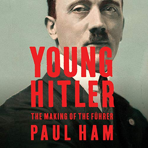 Young Hitler Audiobook By Paul Ham cover art