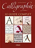 Calligraphie - Le guide complet.