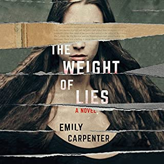 The Weight of Lies     A Novel              Written by:                                                                                                                                 Emily Carpenter                               Narrated by:                                                                                                                                 Kate Orsini                      Length: 11 hrs and 57 mins     3 ratings     Overall 3.7