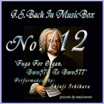 Bach In Musical Box 112 / Fuga For Organ Bwv574 To Bwv577