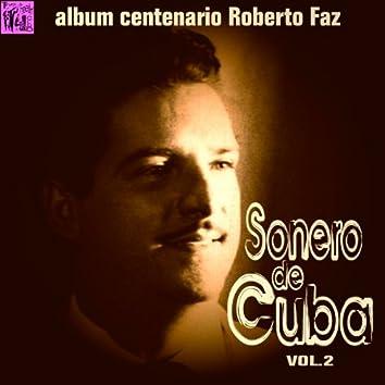 Centenario Roberto Faz: Sonero de Cuba, Vol.2