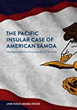 The Pacific Insular Case of American Sāmoa: Land Rights and Law in Unincorporated US Territories