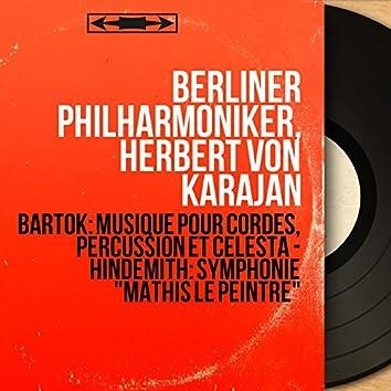 """Bartók: Musique pour cordes, percussion et célesta - Hindemith: Symphonie """"Mathis le peintre"""" (Mono Version)"""