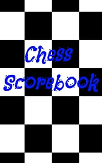 Chess Scorebook: Chess Notation Journal to Record Your Games & Log Wins Moves & Strategy