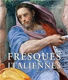 FRESQUES ITALIENNES, DU XIIIE AU XVIIIE SIECLE