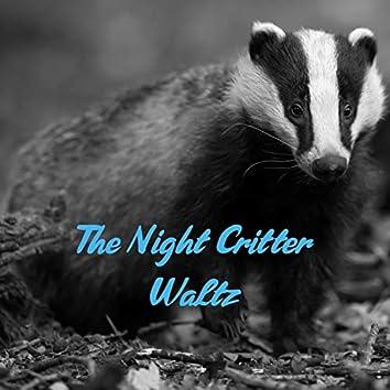 The Night Critter Waltz