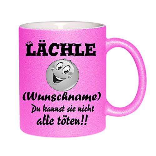 Crealuxe Glitzertasse (Pink) Lächle (Wunschname) du Kannst sie Nicht alle töten - Kaffeetasse, Bedruckte Tasse mit Sprüchen oder Bildern, Bürotasse,
