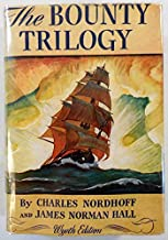 The Bounty Trilogy: Comprising the Three Volumes (Mutiny on the Bounty, Men against the Sea, & Pitcairn's Island)