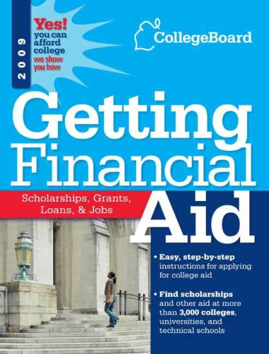 Getting Financial Aid 2009 College Board Guide To Getting Financial Aid