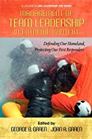 Management of Team Leadership in Extreme Context: Defending Our Homeland, Protecting Our First Responders (LMX Leadership: The Series)