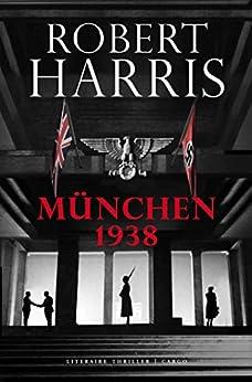 München 1938 van [Robert Harris, Rogier van Kappel]