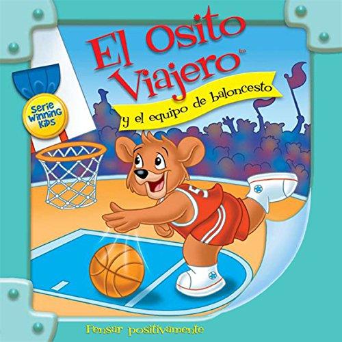 El Osito Viajero y el equipo de baloncesto [Traveling Bear and the Basketball Team (Texto Completo)] audiobook cover art