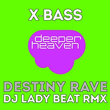 Destiny Rave (DJ Lady Beat Remix)