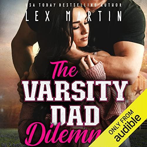 The Varsity Dad Dilemma