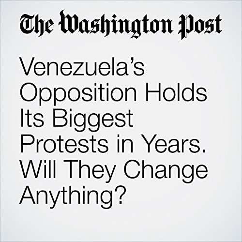 Venezuela's Opposition Holds Its Biggest Protests in Years. Will They Change Anything? copertina