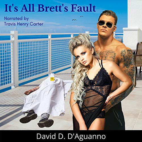 It's All Brett's Fault Audiobook By David D. D'Aguanno cover art