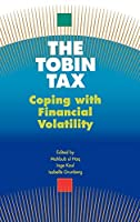 The Tobin Tax: Coping With Financial Volatility