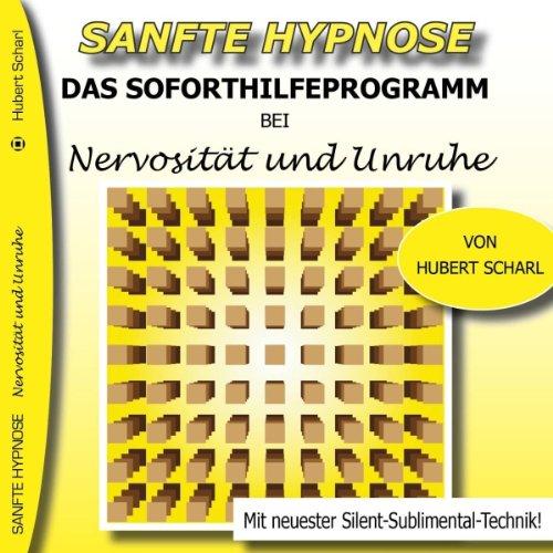 Das Soforthilfeprogramm bei Nervosität und Unruhe (Sanfte Hypnose) Titelbild