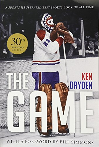 Compare Textbook Prices for The Game: 30th Anniversary Edition 30th Anniversary Edition ISBN 9781600789618 by Dryden, Ken,Simmons, Bill