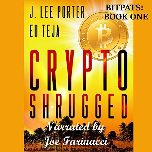 Crypto Shrugged Audiobook By J. Lee Porter, Ed Teja cover art