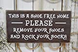 This is A Shoe Free Home Please Remove Your Shoes and Rock Your Socks Wooden Sign Wall Decor Garden Signs and Plaques