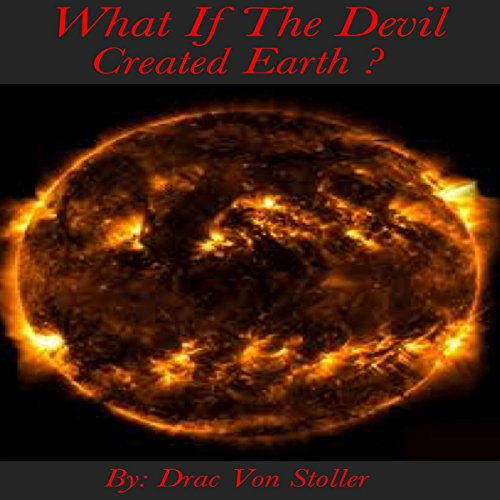 What if the Devil Created Earth audiobook cover art